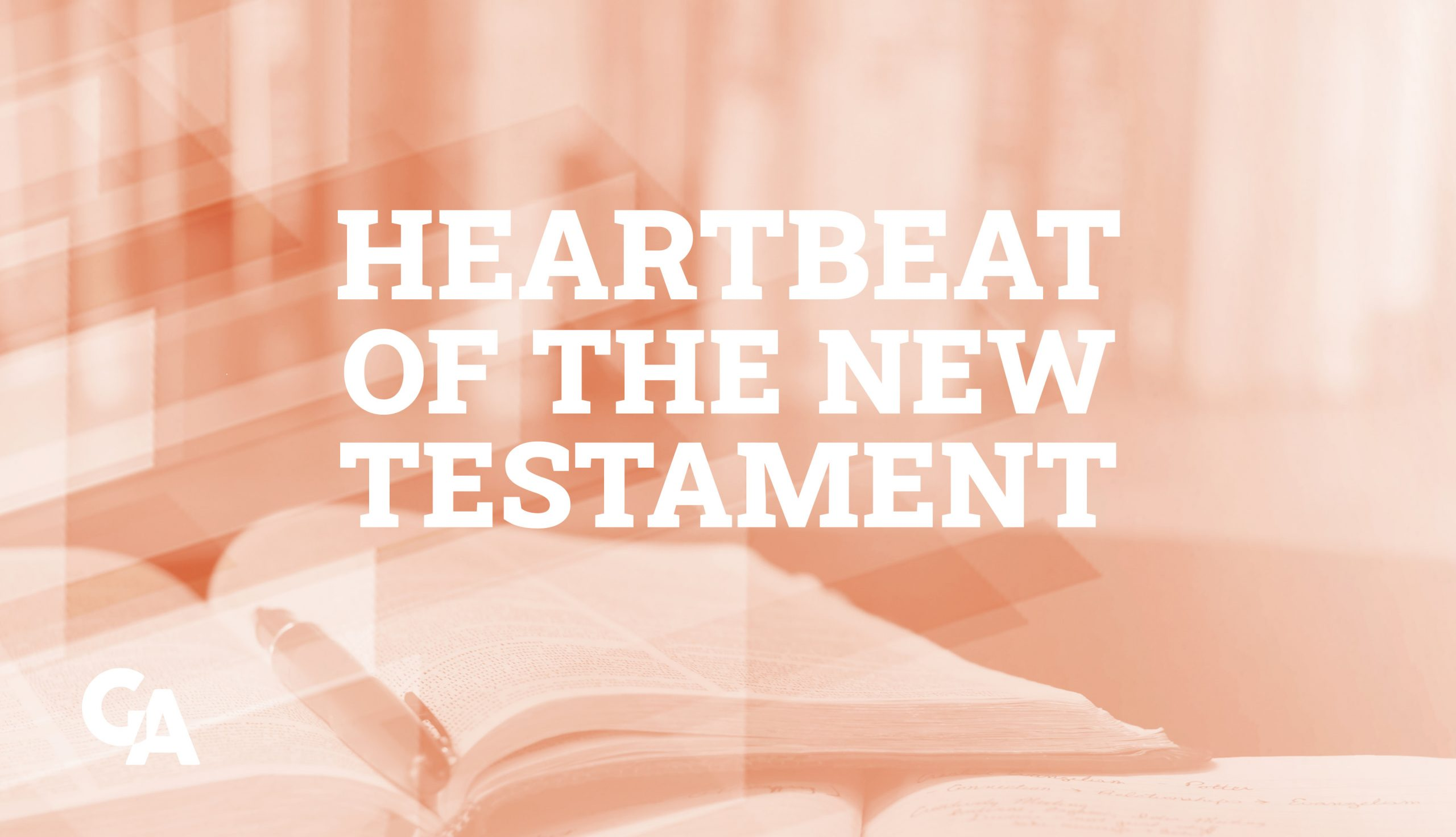 Heartbeat of the New Testament